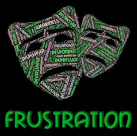 image of irritated  - Frustration Word Showing Irritate Words And Maddened - JPG