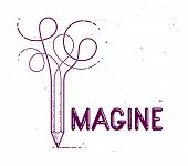 Imagine Word With Pencil Instead Of Letter I, Imagination And Fantasy Concept, Vector Conceptual Cre poster