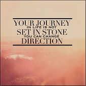 Inspirational Typographic Quote - Your journey in life is not set in stone you can change direction  poster