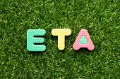 Toy Foam Letter In Word Eta (abbreviation Of Estimated Time Of Arrival) On Green Grass Background poster
