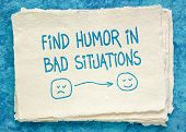 find humor in bad situations - inspirational handwriting on a handmade Khadi rag paper poster