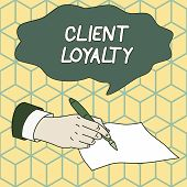 Text Sign Showing Client Loyalty. Conceptual Photo The Result Of Consistently Positive Satisfaction  poster