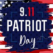 Patriot Day Usa Never Forget 9.11 Vector Banner. Patriot Day, September 11, We Will Never Forget Wit poster