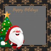 Christmas Holiday Season Background Of Santa Claus, Christmas Tree And Happy Holidays Text With Copy poster