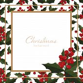 Christmas Holiday Season Background Of Holly Berries Branch With Copy Space. Design For Greeting Sea poster