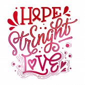 Hope. Strenght. Love - Qoute. Lettering For Concept Design. Breast Cancer Awareness Month Symbol. Br poster