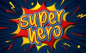 Cartoon Comic Book With Speech Bubble Superhero. Poster In Comics And Pop Art Style With Multilayer  poster