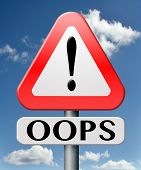 image of oops  - oops error or mistake making mistakes or failures fail attempt or blunder by being careless unintended blooper or defect warning road sign with text - JPG