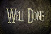pic of job well done  - Well Done Concept text on background sign idea - JPG