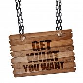 get what you want, 3D rendering, wooden board on a grunge chain poster