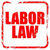 labor law, red rubber stamp with grunge edges poster
