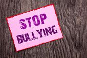 Handwriting Announcement Text Showing Stop Bullying. Conceptual Photo Awareness Problem About Violen poster