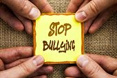 Conceptual Hand Writing Showing Stop Bullying. Business Photo Showcasing Awareness Problem About Vio poster