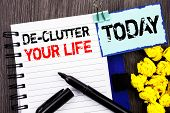 Writing Text Showing  De-clutter Your Life. Business Photo Showcasing Free Less Chaos Fresh Clean Ro poster