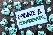 Conceptual Hand Writing Text Showing Private And Confidential. Concept Meaning Security Secret Sensi poster