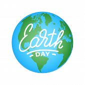 Earth Day. Illustration For Earth Day Celebration With Earth Globe And Lettering. poster