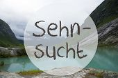 German Text Sehnsucht Means Desire. Lake With Mountains In Norway. Cloudy Sky. Peaceful Scenery, Lan poster