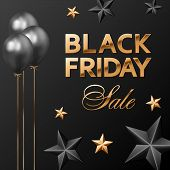 Black Friday Sale Golden Lettering On Black Background With Black Baloons And Gold And Black Stars.  poster