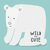 Wild And Cute Ice White Bear Life Style Quotes Lettering. Motivational Typography. Calligraphy Inspi poster