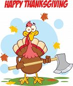 Happy Thanksgiving Greeting With Turkey With Ax