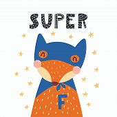 Hand Drawn Vector Illustration Of A Cute Funny Fox In A Mask And Cape, With Lettering Quote Super. I poster