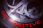 Be Positive On The Luxury Men Pocket Watch, Chronograph Close View. Be Positive On Face Of Elegant W poster