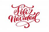 Feliz Navidad Vector Hand Lettering Decoration Text For Greeting Card Design Template. Merry Christm poster