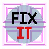 Conceptual Hand Writing Showing Fix It. Business Photo Text Fasten Something Securely In A Particula poster