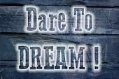 foto of daring  - Dare To Dream Concept text on background - JPG
