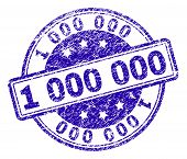 1 000 000 Stamp Seal Watermark With Grunge Texture. Designed With Rounded Rectangles And Circles. Bl poster