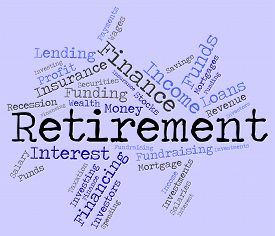 pic of retirement  - Retirement Word Meaning Finish Working And Retirements - JPG