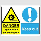 Plate: danger. Spindle With The Cutting Tool. Keep Out. Sign: danger. Spindle With The Cutting To poster