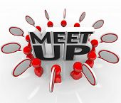 The words Meet Up in the middle of a ring of people talking in a meeting, conference or other gather