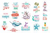 Set Of Positive Inspirational Quotes. Magical Calligraphy Hand Drawn Phrases About Mermaid, Narwhal, poster
