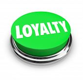 The word Loyalty on a green button to illustrate faithfulness, fidelity and an unbreakable bond in a