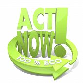 3D Graphic Of A Sustainable Act Now Icon  A 100 Percent Eco