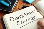 Do Not Resist Change Handwritten On Page. Resistance To Changes. poster