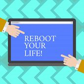 Text Sign Showing Reboot Your Life. Conceptual Photo Start New Career Meet New Showing Go Strange Pl poster