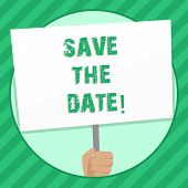 Handwriting Text Writing Save The Date. Concept Meaning Organizing Events Well Make Day Special By E poster