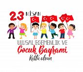 April 23, National Sovereignty And Childrens Day. Turkish Text: April 23, National Sovereignty And  poster