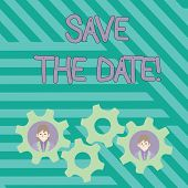 Writing Note Showing Save The Date. Business Photo Showcasing Organizing Events Well Make Day Specia poster