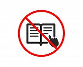 No Or Stop. Instruction Book Icon. Education With Hand Pointer Symbol. E-learning Sign. Prohibited B poster