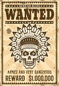Indian Chief Skull Wanted Poster In Vintage Style Vector Illustration. Layered, Separate Grunge Text poster