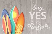 Say Yes To Surfing Vector Background With Surfboards. Surfing Concept, Surfboard Sport Illustration poster
