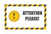 Attention Sign With Black And Yellow Ribbons. Exclamation Mark Isolated On White Background. Pay Att poster