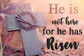 Bible Lettering. Christian Art. He Is Not Here - He Has Risen. Easter.wooden Holy Cross, Crown Of Th poster