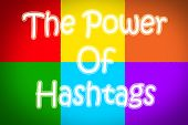 image of hashtag  - The Power Of Hashtags Concept text on background - JPG