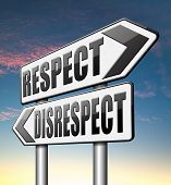 picture of respect  - respect disrespect give and earn respectful a different and other opinion or view  - JPG