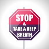 picture of breath taking  - Stop and take a deep breath bicolor traffic sign on white - JPG