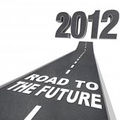 The year 2012 in big 3d illustrated numbers and a road leading to it featuring the words Road to the